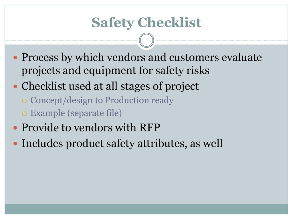 Safety Checklist  Process by which vendors and...