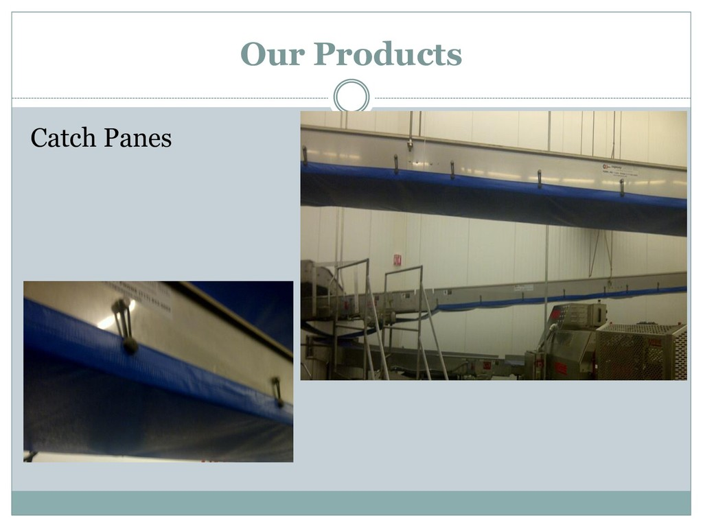 Catch Panes Our Products