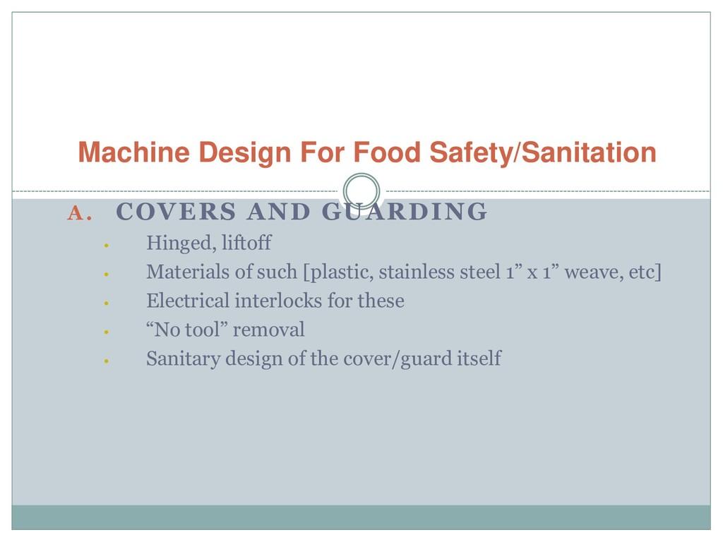 Machine Design For Food Safety/Sanitation A. CO...