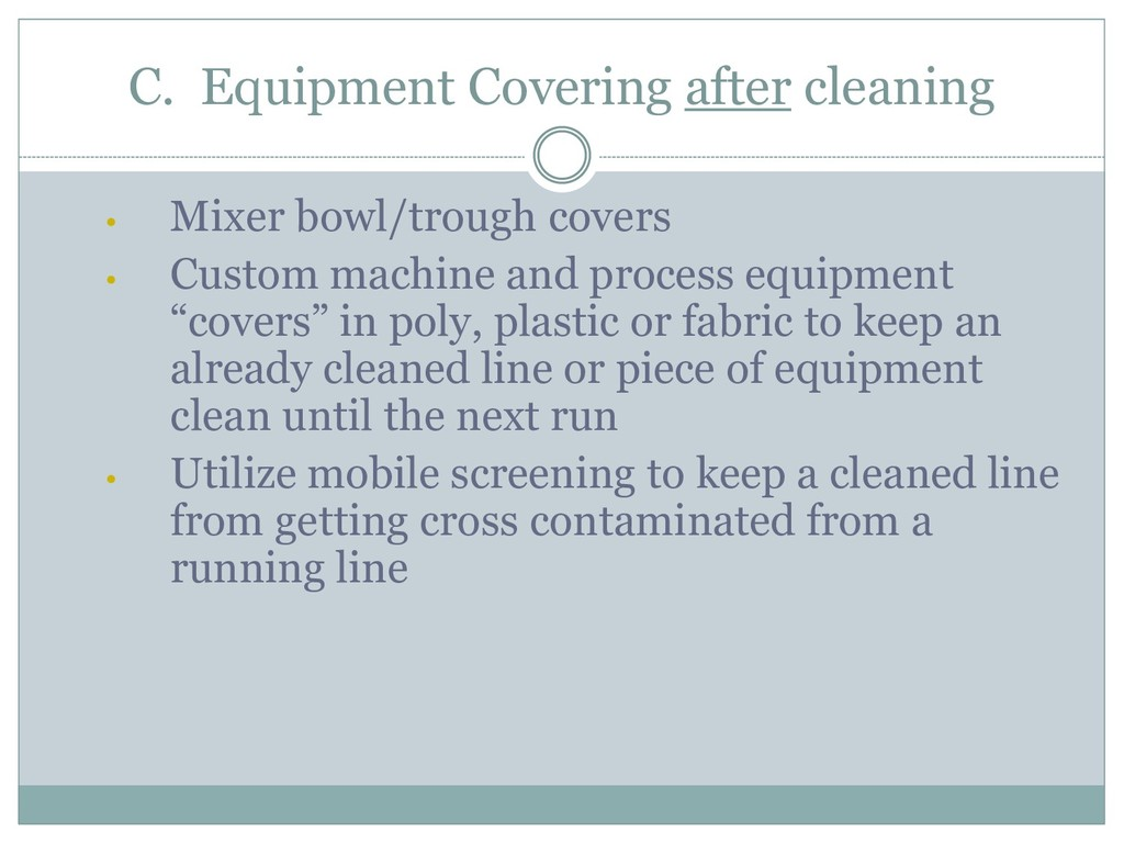 C. Equipment Covering after cleaning • Mixer bo...