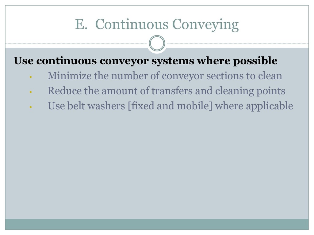 E. Continuous Conveying Use continuous conveyor...
