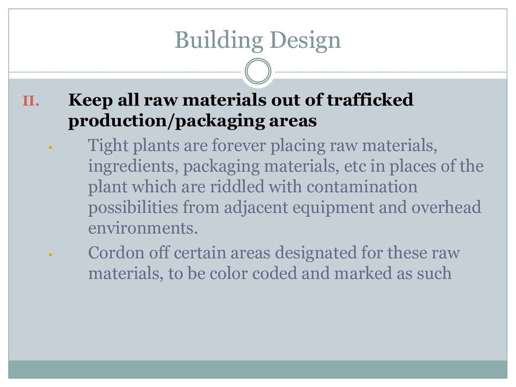 Building Design II. Keep all raw materials out ...