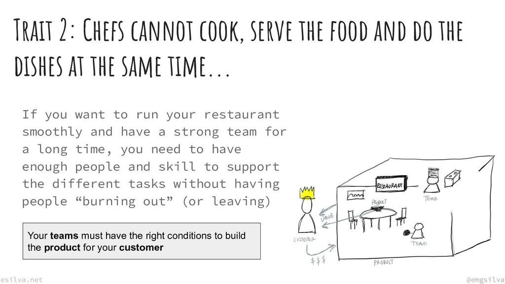 @emgsilva esilva.net @emgsilva Trait 2: Chefs c...
