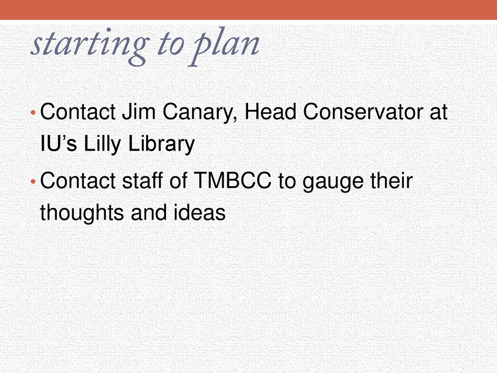 • Contact Jim Canary, Head Conservator at IU's ...