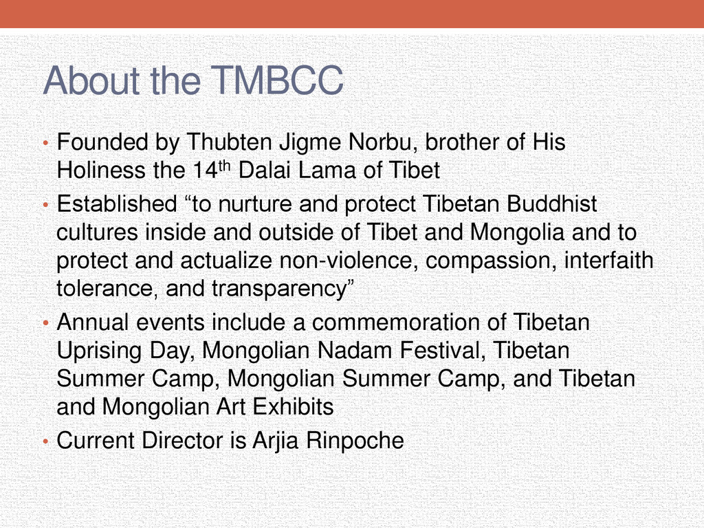 About the TMBCC • Founded by Thubten Jigme Norb...