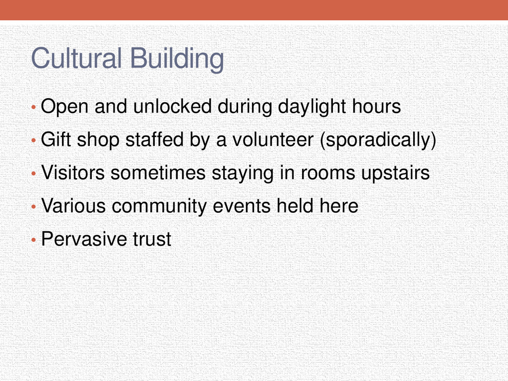 Cultural Building • Open and unlocked during da...