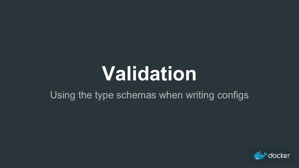 Validation Using the type schemas when writing ...