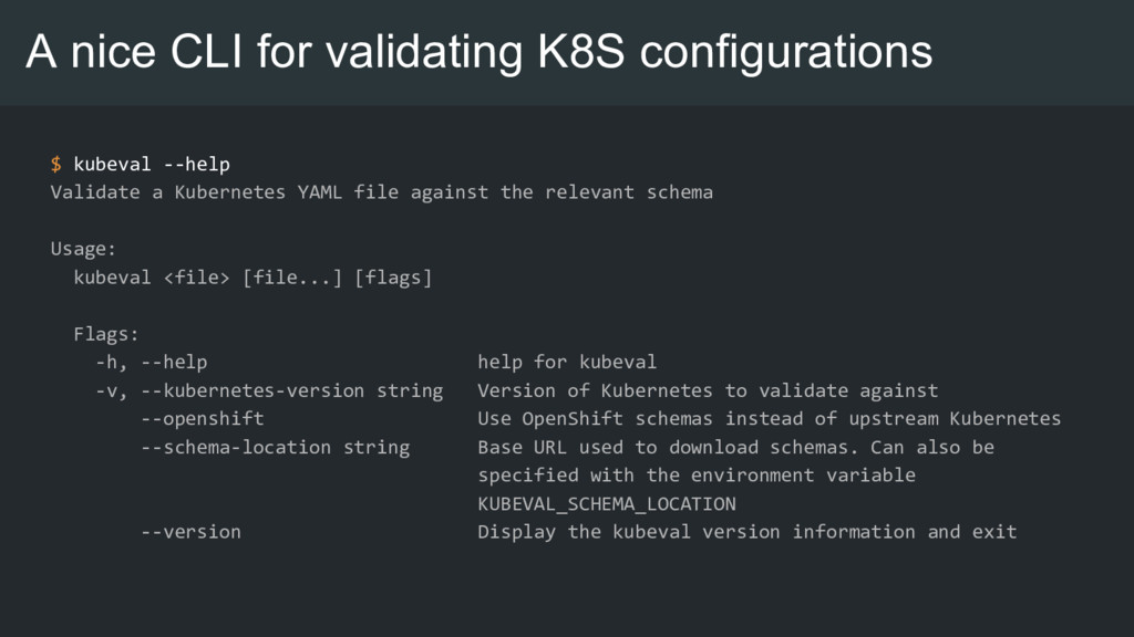A nice CLI for validating K8S configurations $ ...