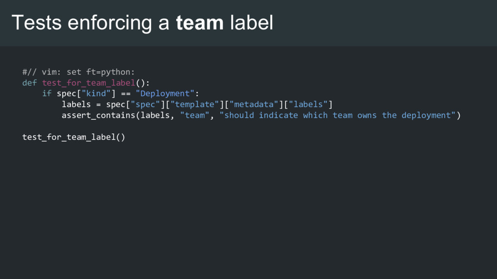 Tests enforcing a team label #// vim: set ft=py...