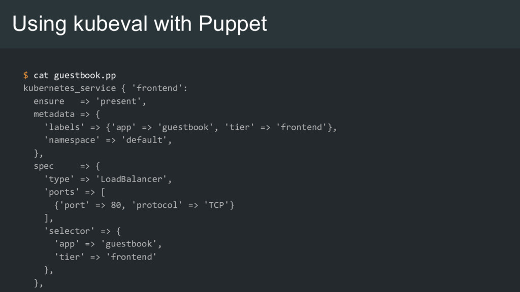 Using kubeval with Puppet $ cat guestbook.pp ku...