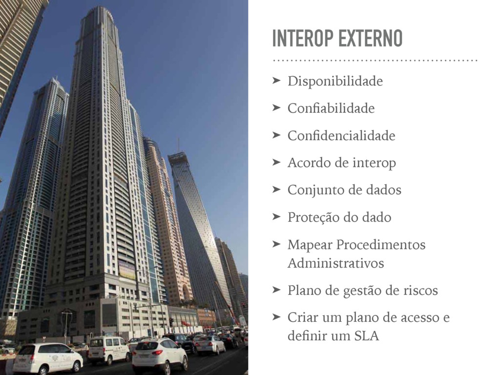 INTEROP EXTERNO ➤ Disponibilidade ➤ Confiabilida...
