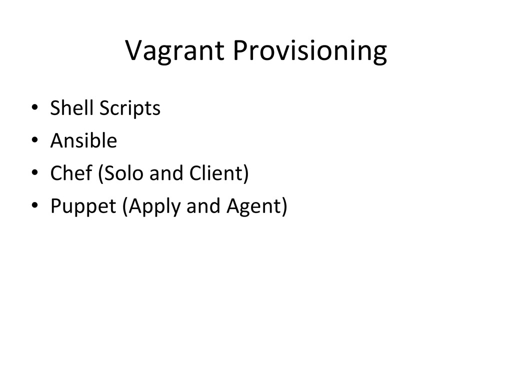Vagrant Provisioning  • Shell Scripts...