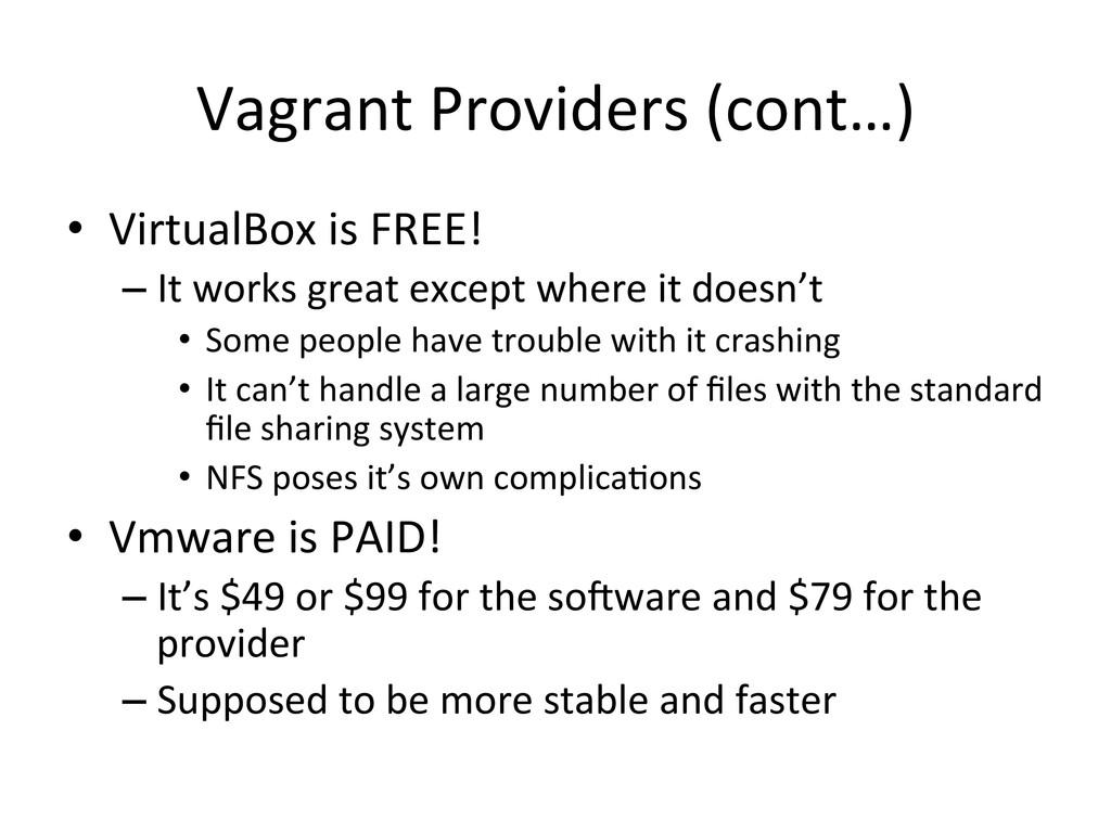 Vagrant Providers (cont…)  • VirtualB...