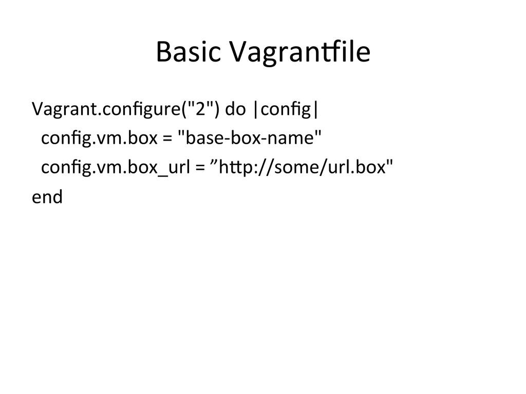 "Basic VagranVile  Vagrant.configure(""2"")..."
