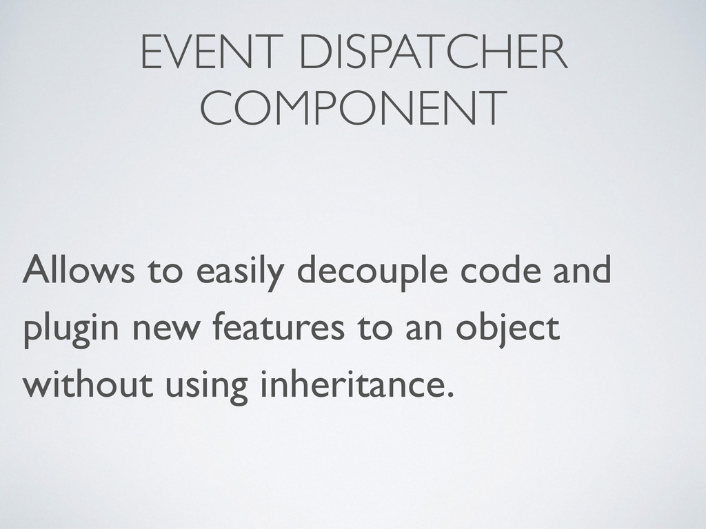 EVENT DISPATCHER COMPONENT Allows to easily dec...