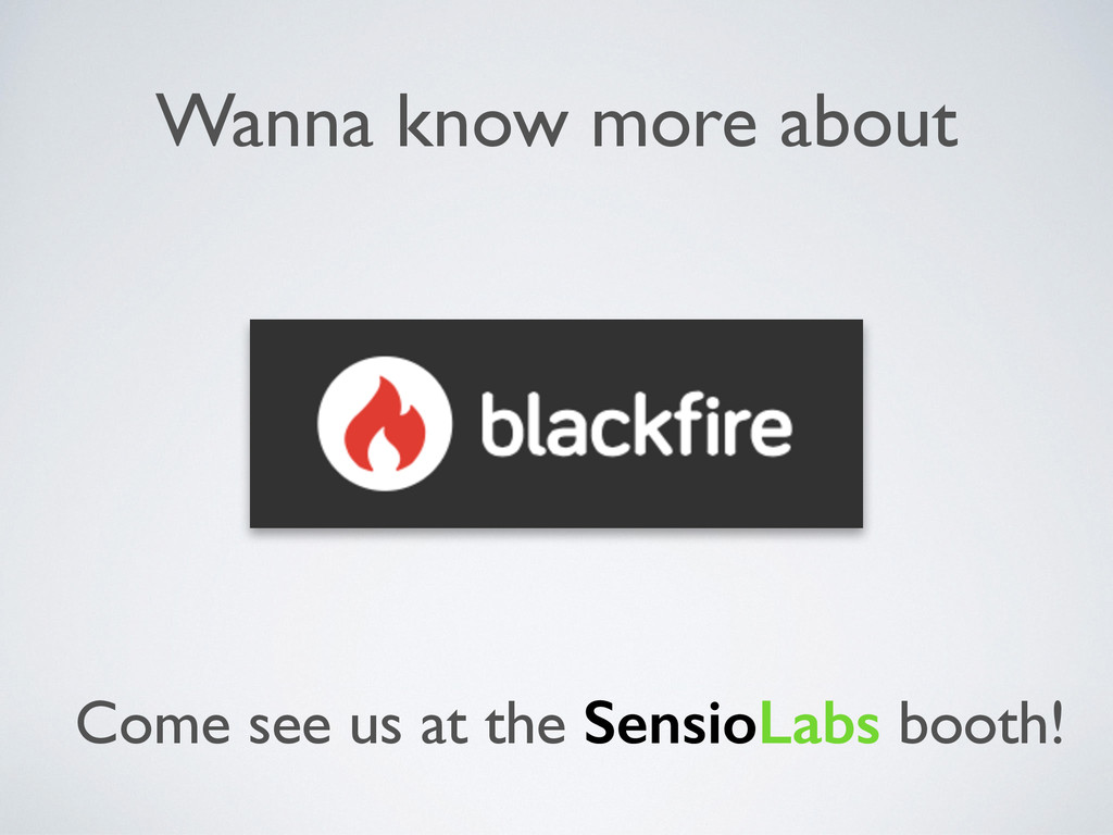 Come see us at the SensioLabs booth! Wanna know...