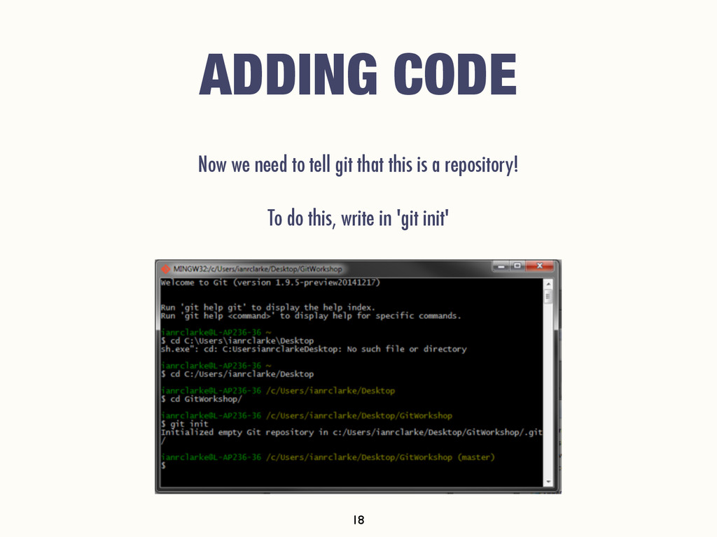 ADDING CODE Now we need to tell git that this i...
