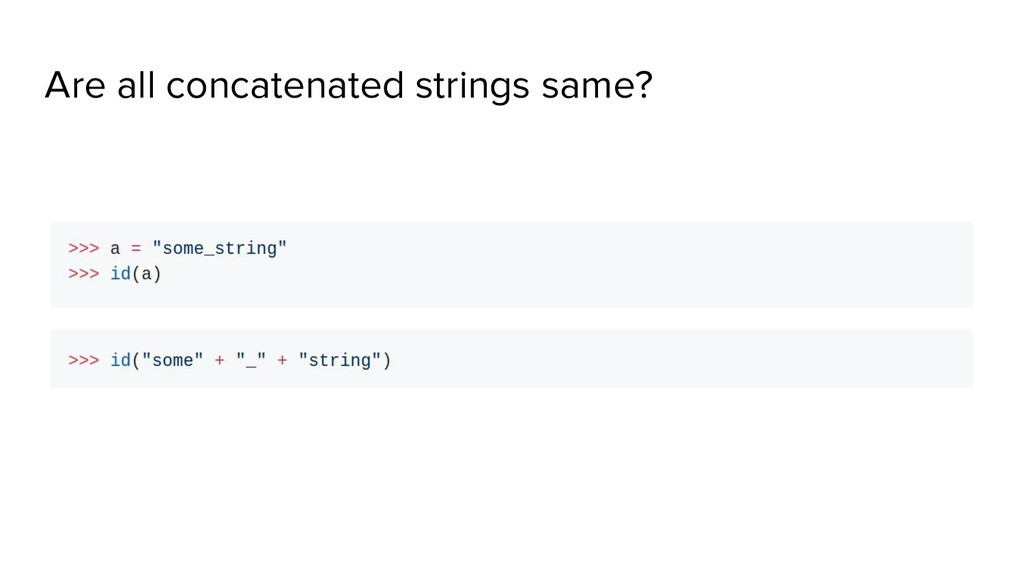 Are all concatenated strings same?