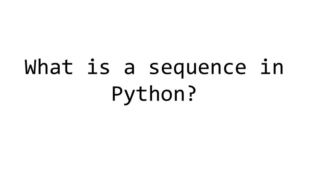 What is a sequence in Python?