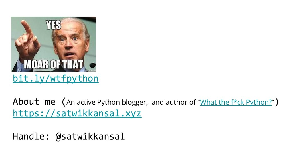 ' bit.ly/wtfpython About me (An active Python b...