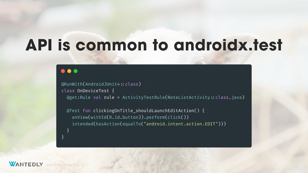 ©2019 Wantedly, Inc. API is common to androidx....
