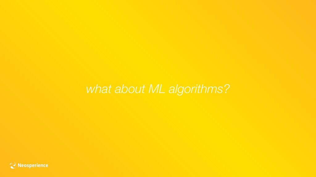 what about ML algorithms?