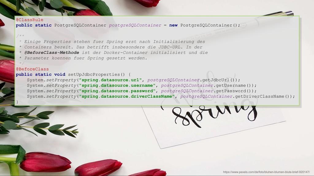 @ClassRule public static PostgreSQLContainer po...
