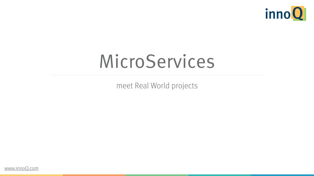 MicroServices meet Real World projects www.inno...