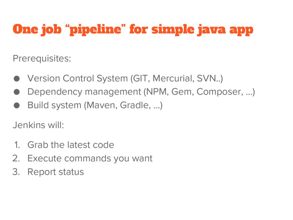 "One job ""pipeline"" for simple java app Prerequi..."