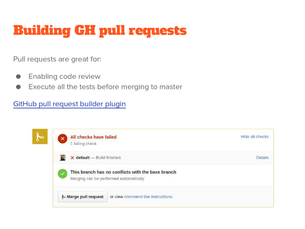 Building GH pull requests Pull requests are gre...