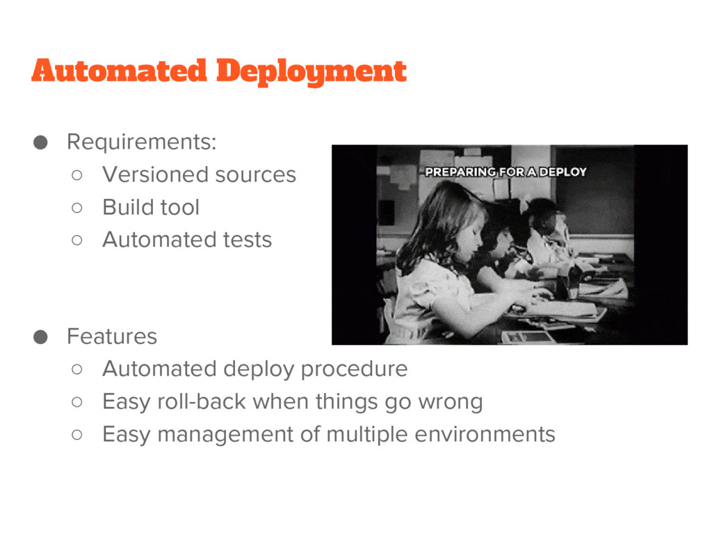 Automated Deployment ● Requirements: ○ Versione...