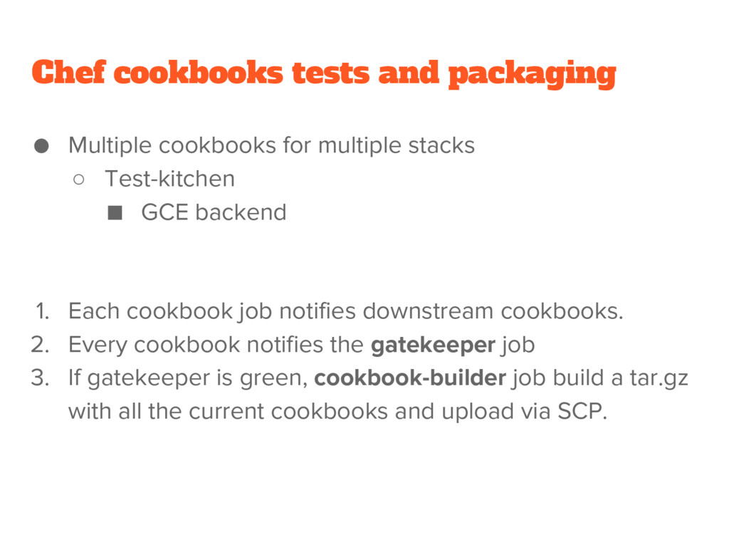 Chef cookbooks tests and packaging ● Multiple c...