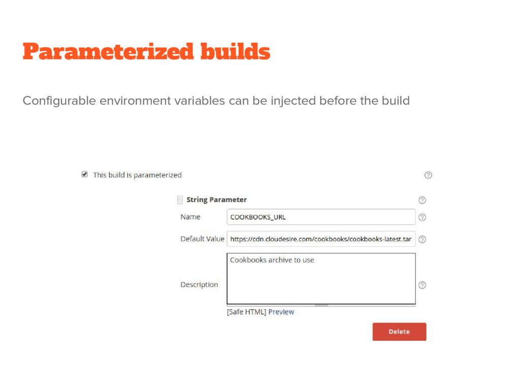 Parameterized builds Configurable environment v...