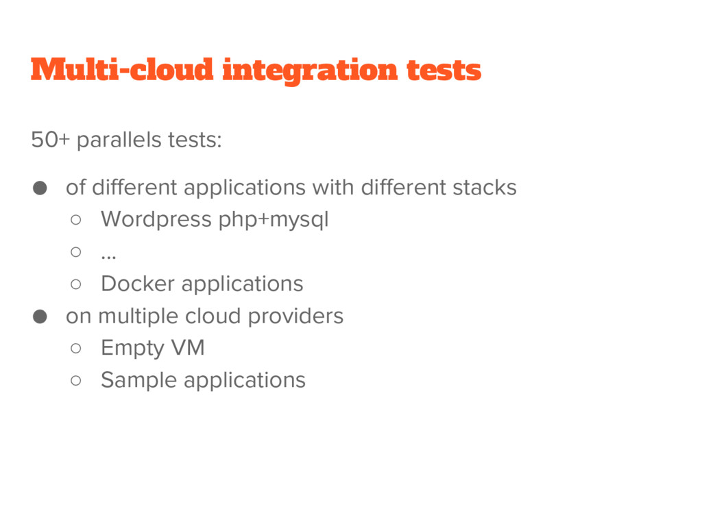 Multi-cloud integration tests 50+ parallels tes...
