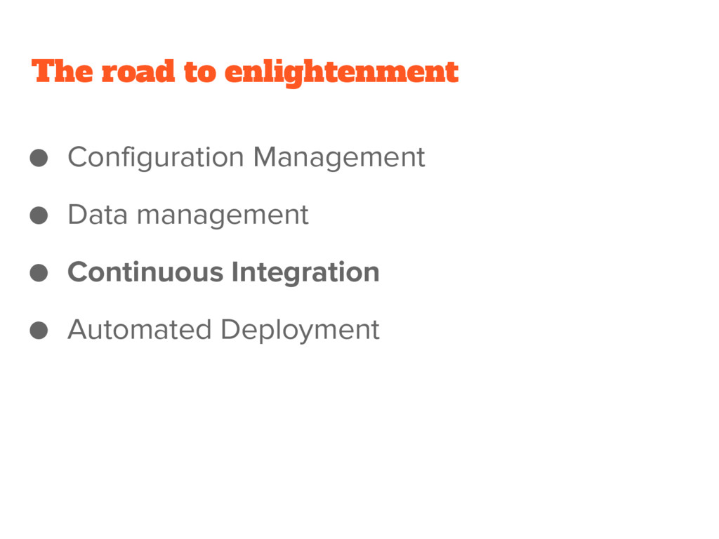 The road to enlightenment ● Configuration Manag...