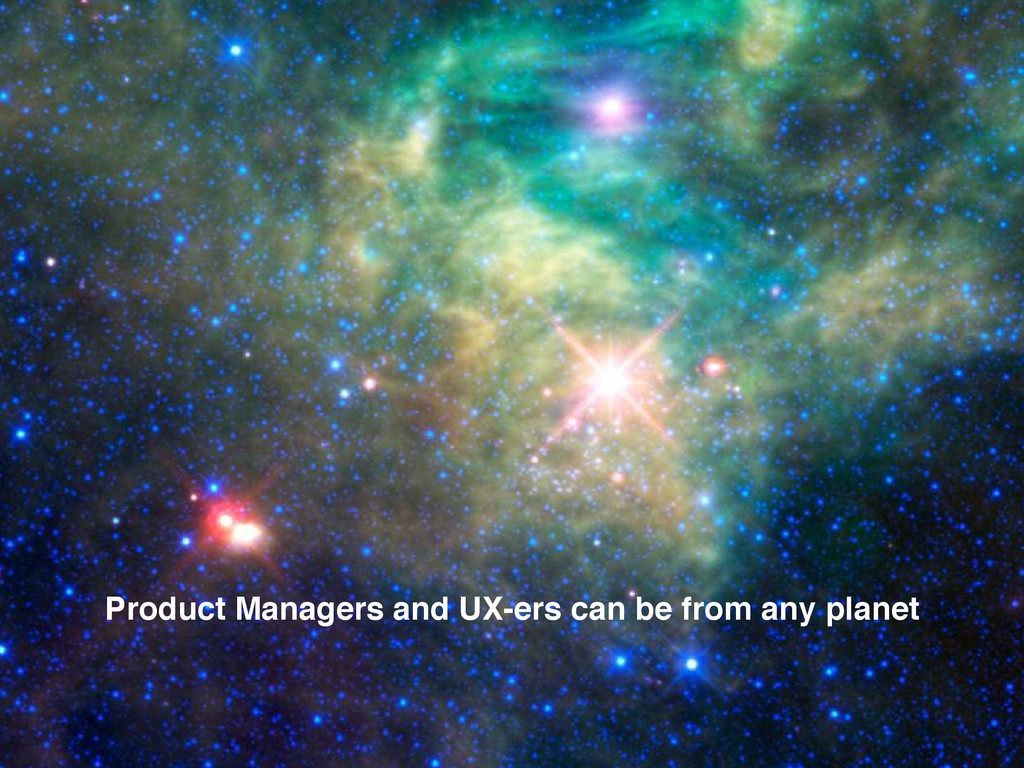 Product Managers and UX-ers can be from any pla...