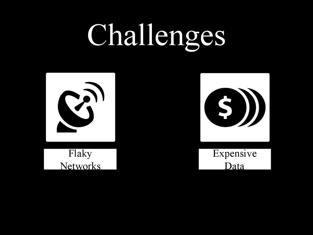 Expensive Data Flaky Networks Challenges