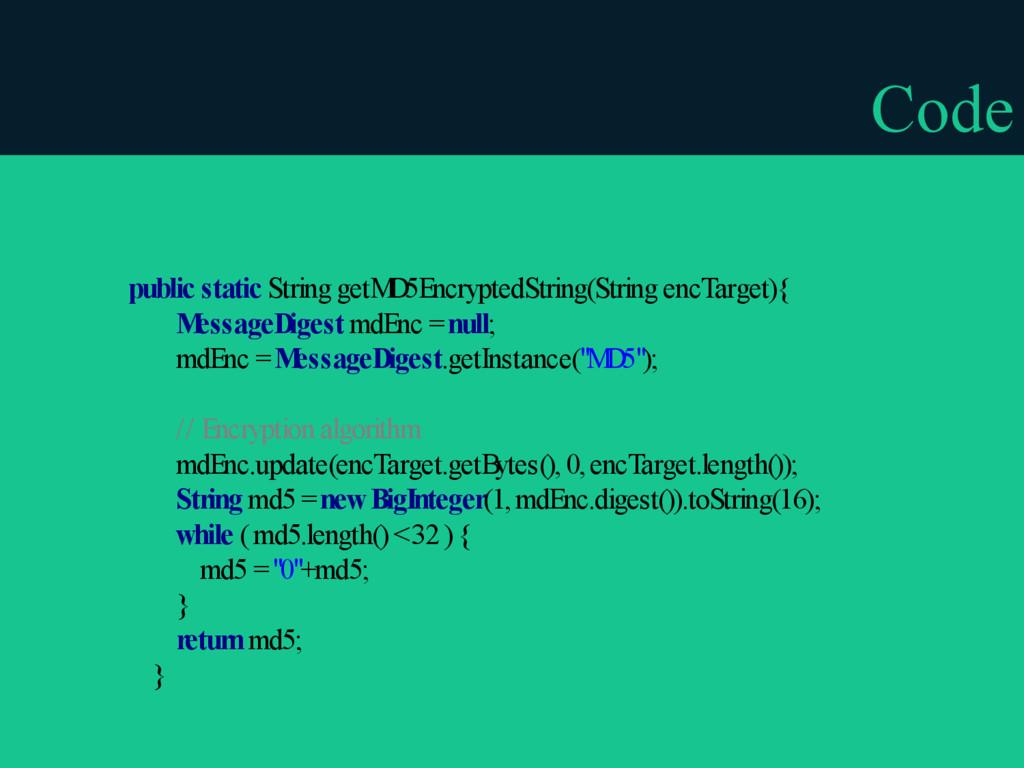 Code public static String getM D5EncryptedStrin...