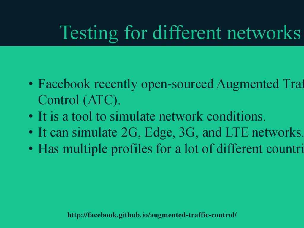Testing for different networks • Facebook recen...