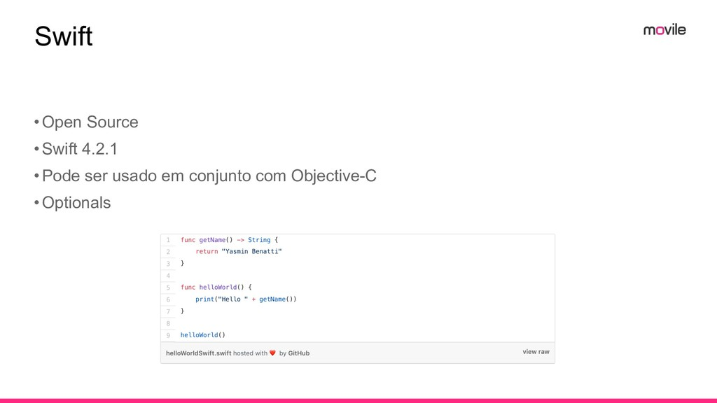 Swift •Open Source •Swift 4.2.1 •Pode ser usado...