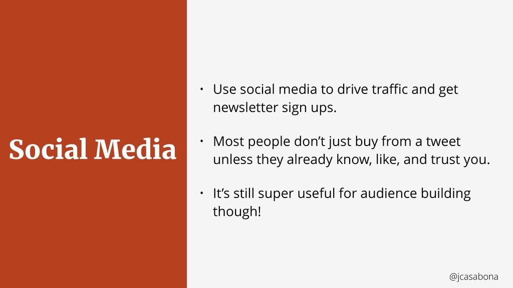 @jcasabona Social Media • Use social media to d...