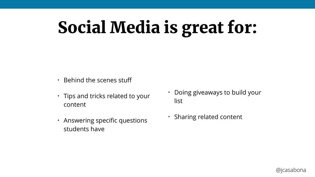 @jcasabona @jcasabona Social Media is great for...