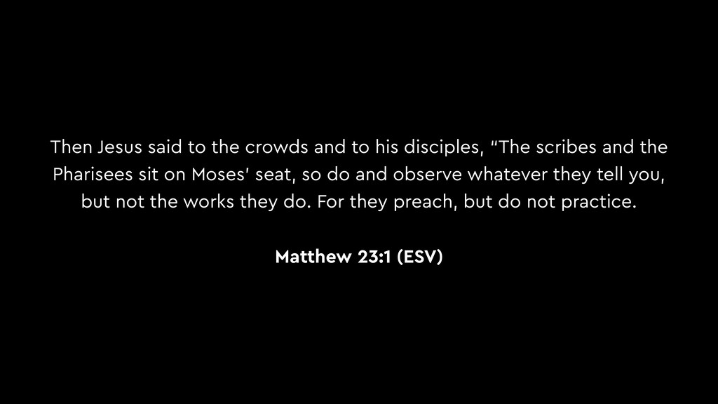 Then Jesus said to the crowds and to his discip...