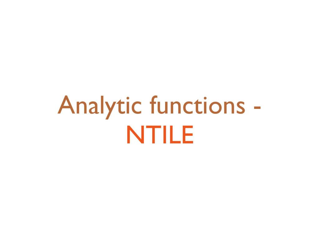 Analytic functions - NTILE