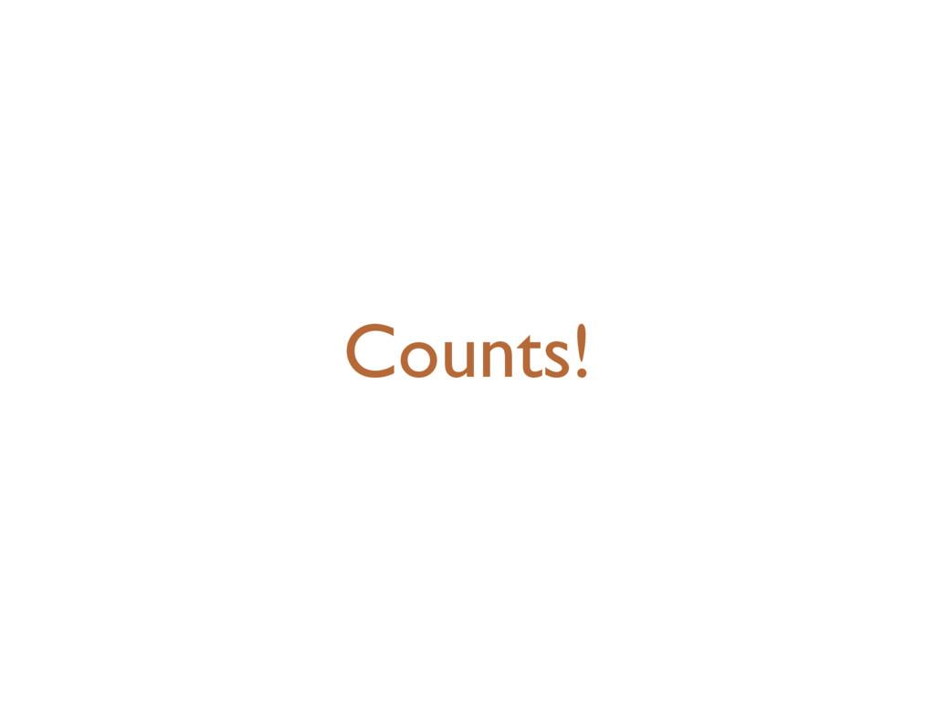 Counts!