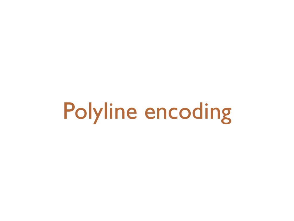 Polyline encoding