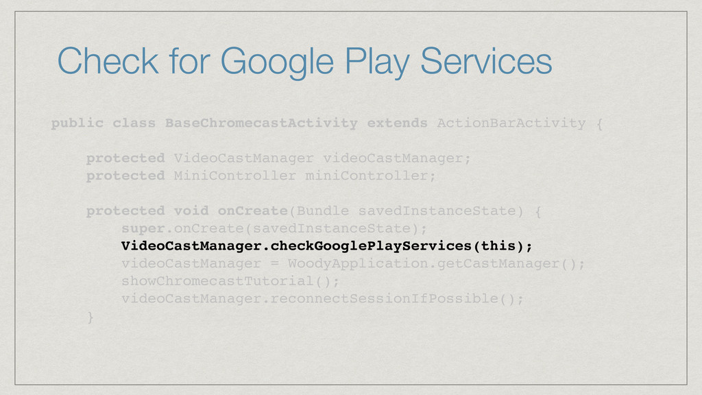 Check for Google Play Services public class Bas...