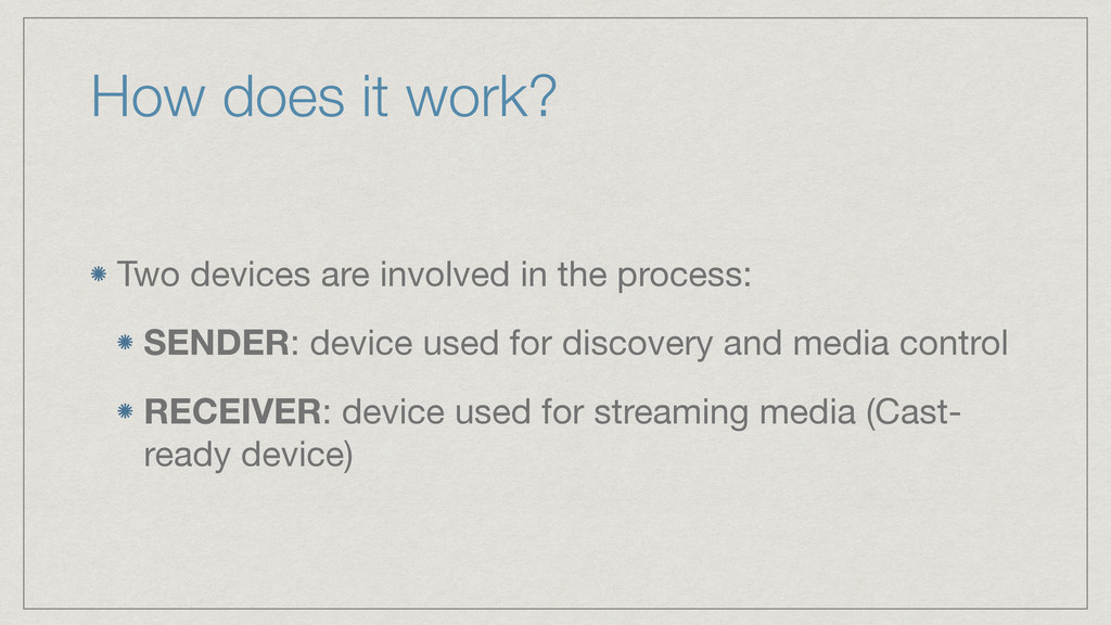 How does it work? Two devices are involved in t...