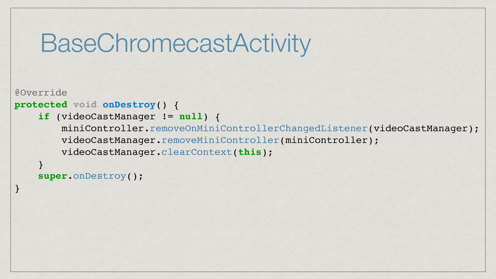 BaseChromecastActivity @Override protected void...