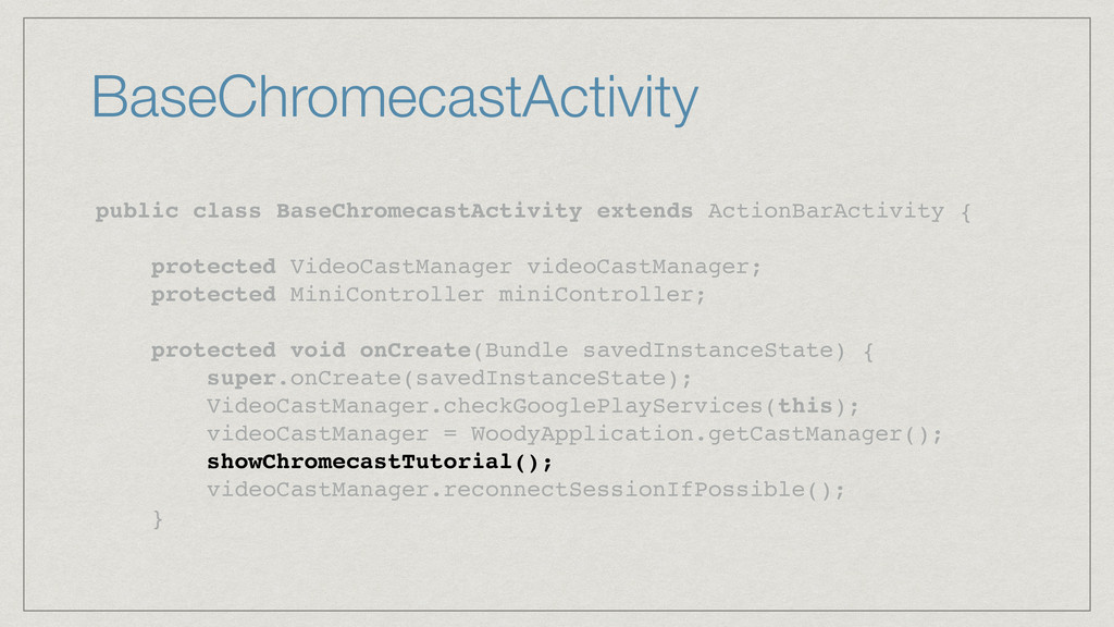 BaseChromecastActivity public class BaseChromec...